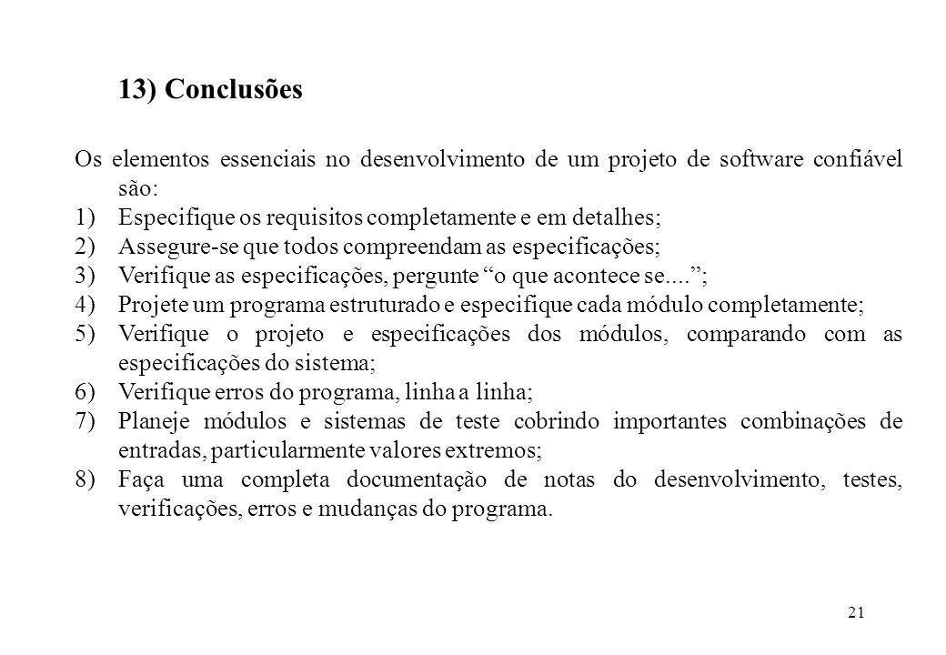 13) Conclusões Os elementos essenciais no desenvolvimento de um projeto de software confiável são: