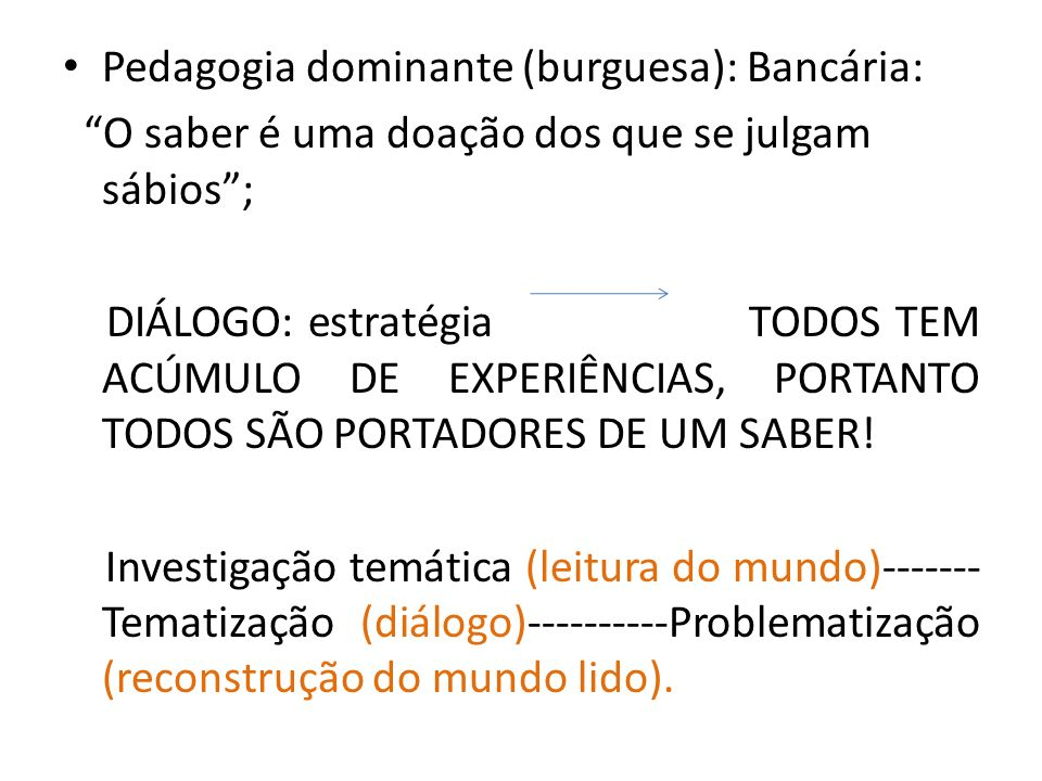 Pedagogia dominante (burguesa): Bancária: