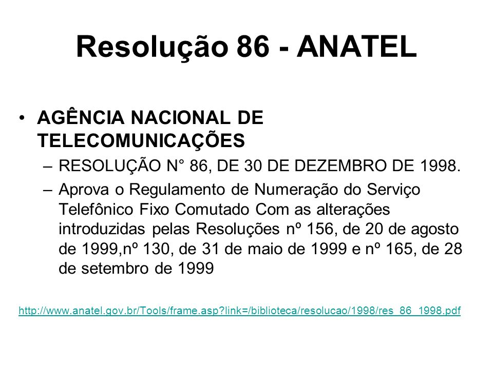 Resolução 86 - ANATEL AGÊNCIA NACIONAL DE TELECOMUNICAÇÕES