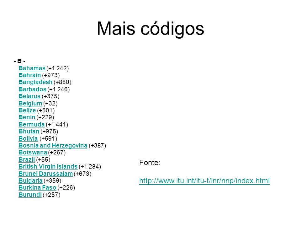Mais códigos Fonte: http://www.itu.int/itu-t/inr/nnp/index.html