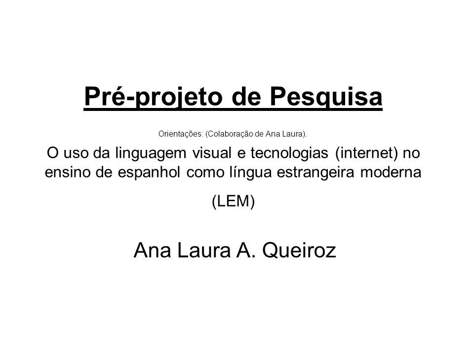 Pré-projeto de Pesquisa Orientações: (Colaboração de Ana Laura)
