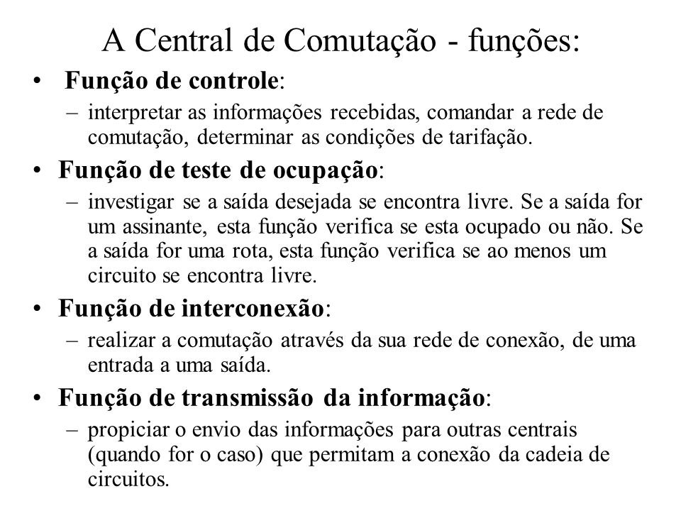 A Central de Comutação - funções: