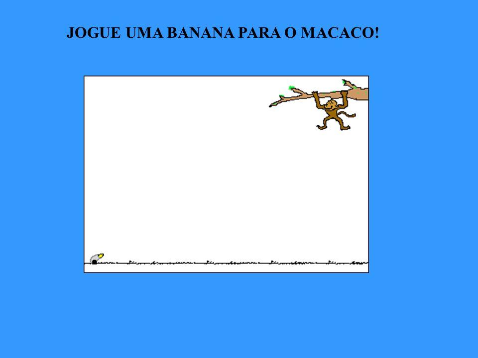 JOGUE UMA BANANA PARA O MACACO!