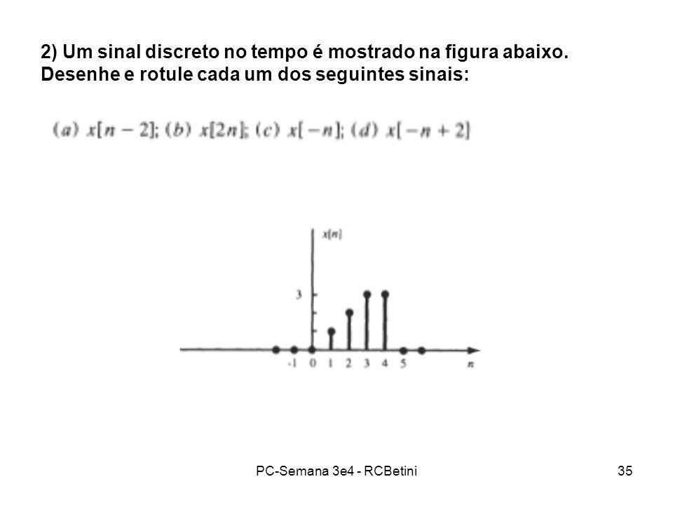 2) Um sinal discreto no tempo é mostrado na figura abaixo