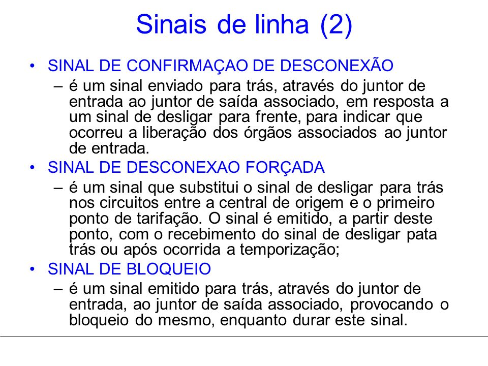 Sinais de linha (2) SINAL DE CONFIRMAÇAO DE DESCONEXÃO