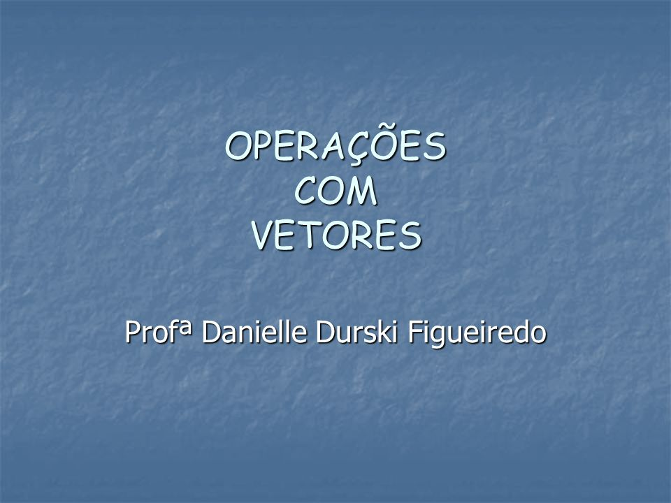 Profª Danielle Durski Figueiredo