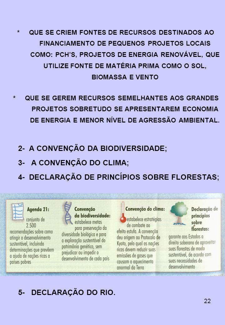 2- A CONVENÇÃO DA BIODIVERSIDADE; 3- A CONVENÇÃO DO CLIMA;