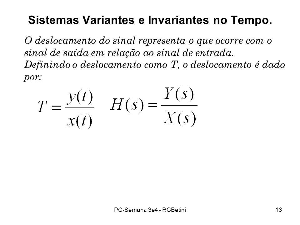 Sistemas Variantes e Invariantes no Tempo.