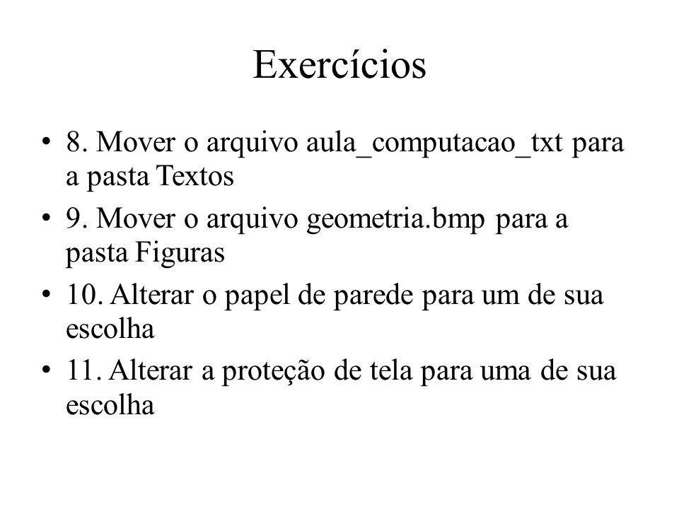 Exercícios 8. Mover o arquivo aula_computacao_txt para a pasta Textos