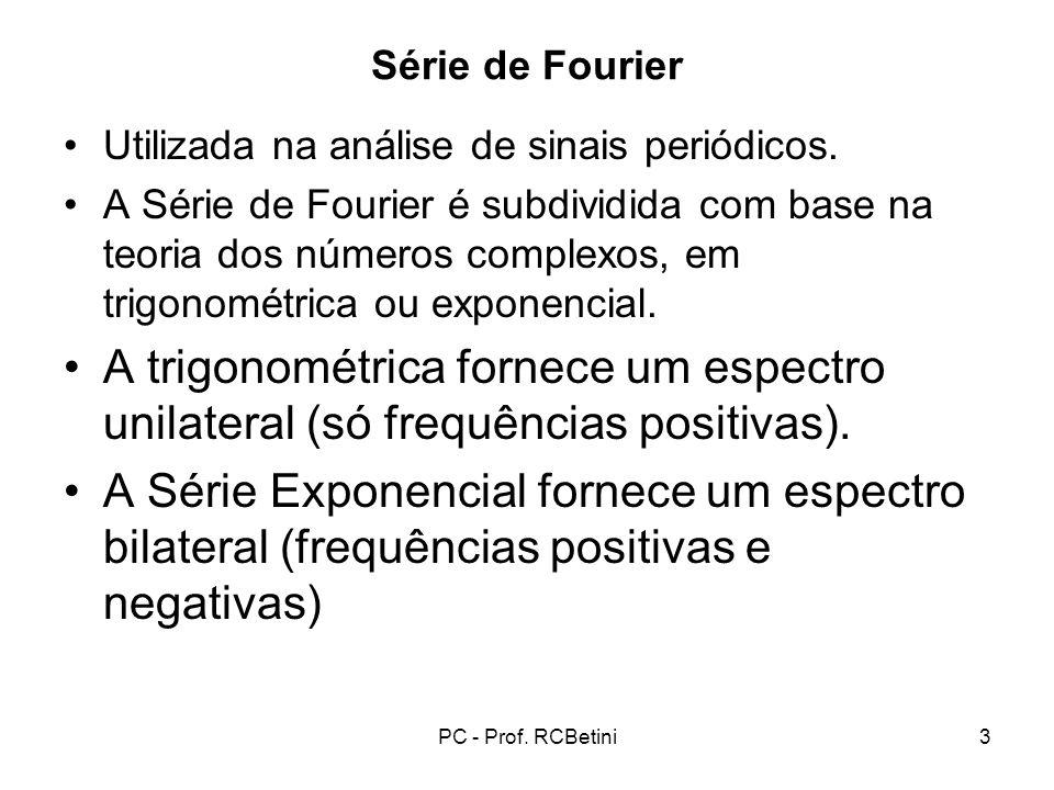Série de Fourier Utilizada na análise de sinais periódicos.