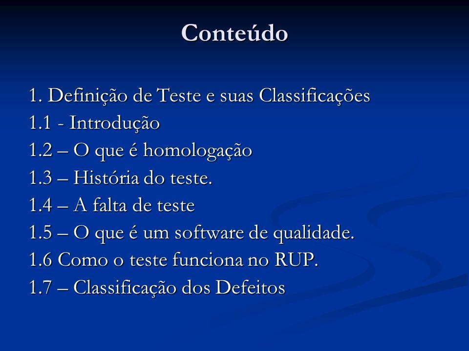 Conteúdo 1. Definição de Teste e suas Classificações 1.1 - Introdução