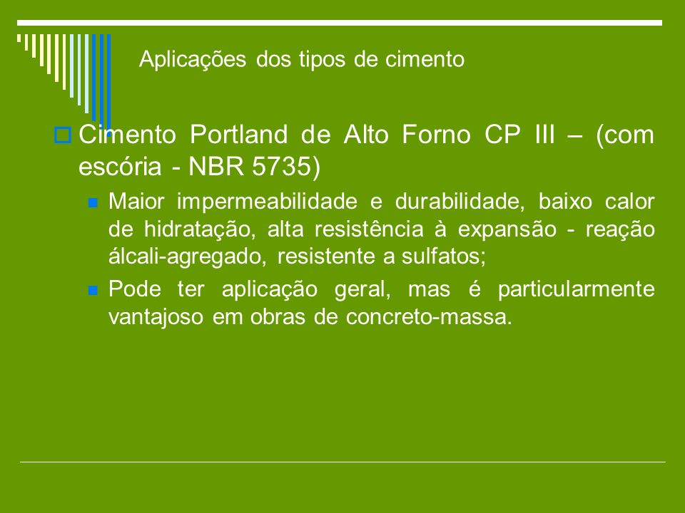 Cimento Portland de Alto Forno CP III – (com escória - NBR 5735)