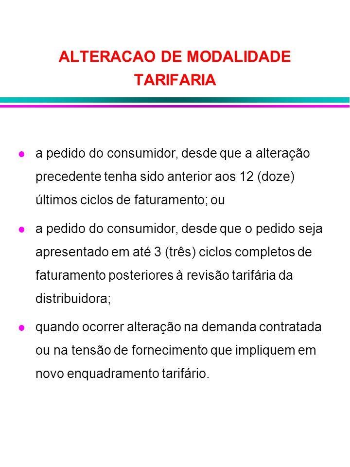 ALTERACAO DE MODALIDADE TARIFARIA