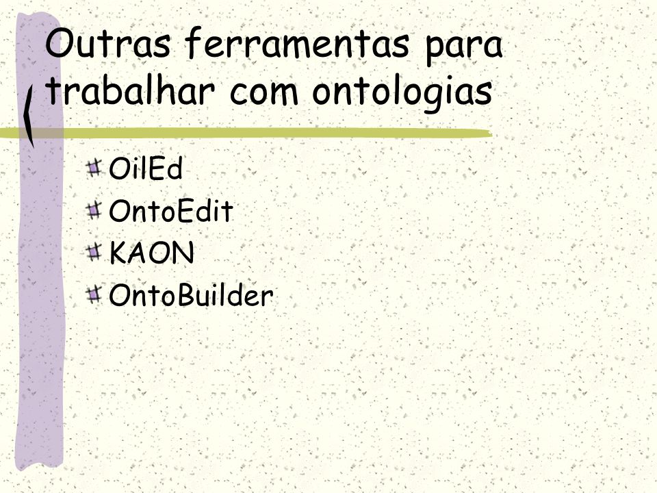 Outras ferramentas para trabalhar com ontologias