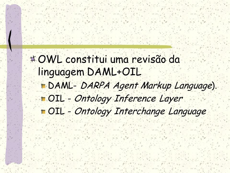 OWL constitui uma revisão da linguagem DAML+OIL
