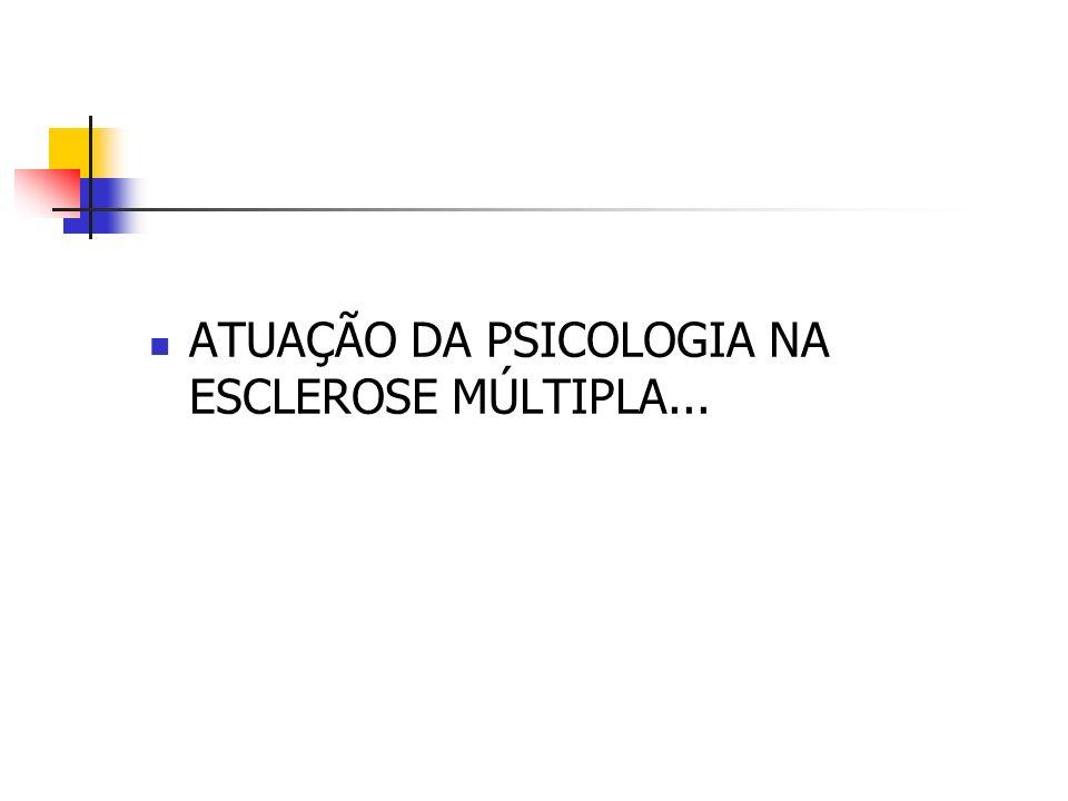 ATUAÇÃO DA PSICOLOGIA NA ESCLEROSE MÚLTIPLA...