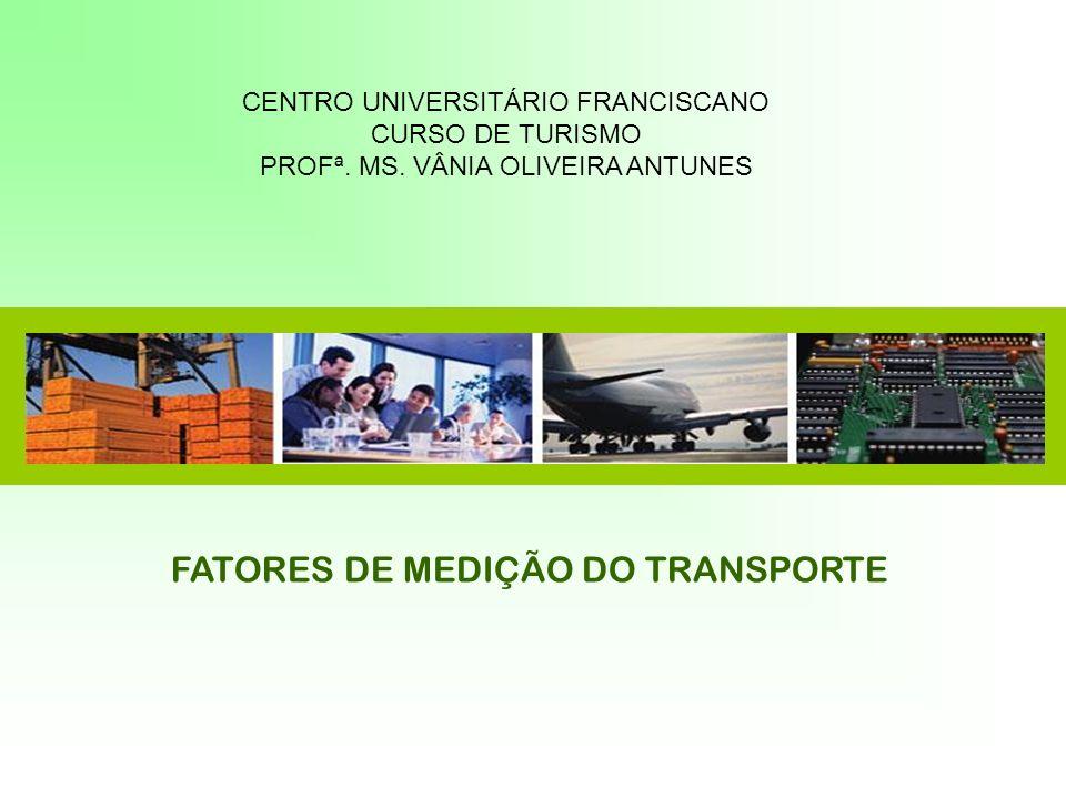 FATORES DE MEDIÇÃO DO TRANSPORTE