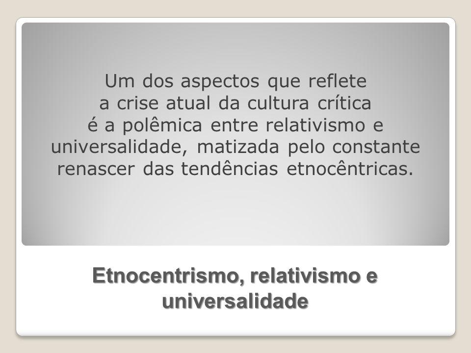 Etnocentrismo, relativismo e universalidade
