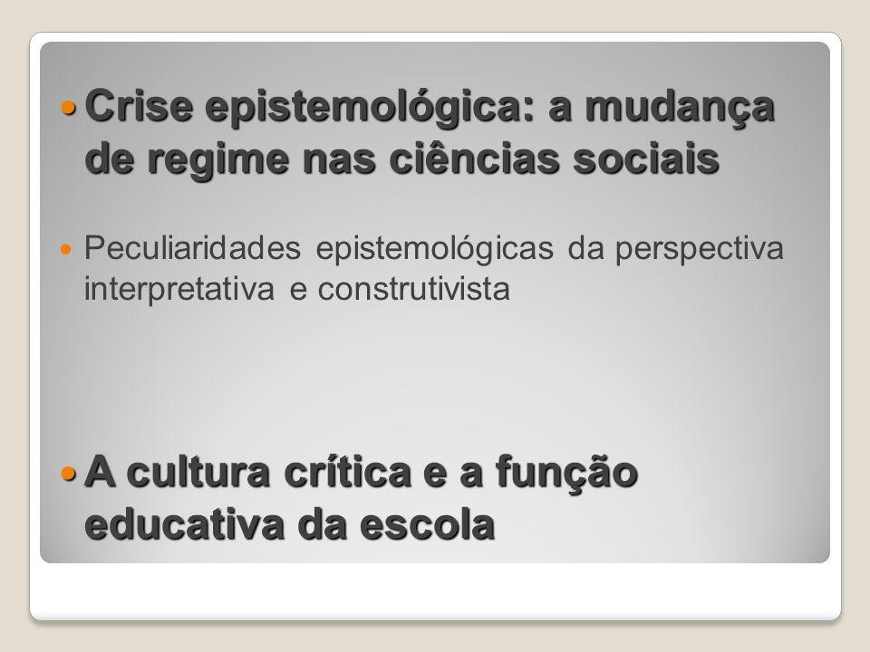 Crise epistemológica: a mudança de regime nas ciências sociais