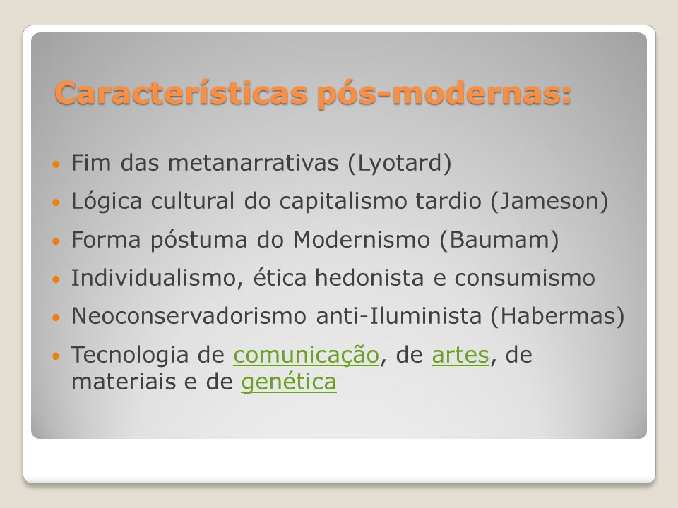Características pós-modernas: