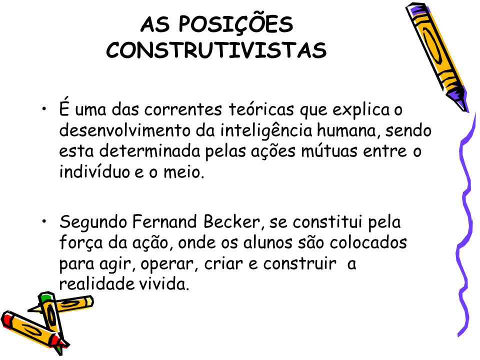 AS POSIÇÕES CONSTRUTIVISTAS