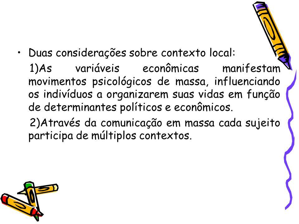 Duas considerações sobre contexto local: