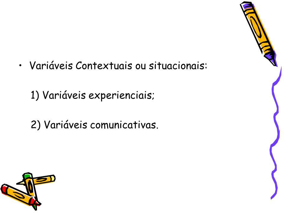 Variáveis Contextuais ou situacionais: