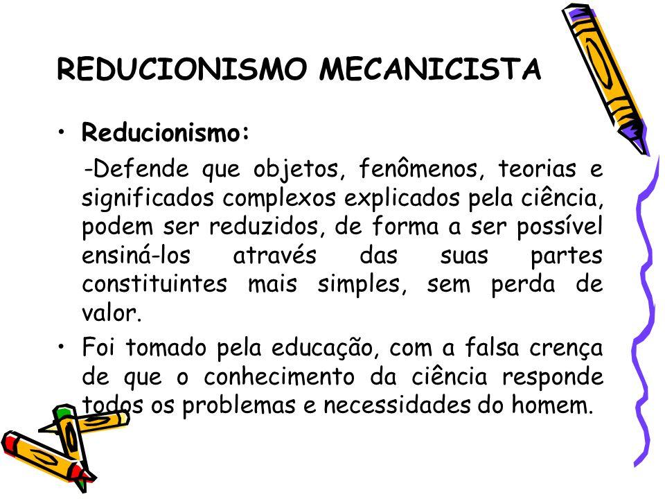 REDUCIONISMO MECANICISTA