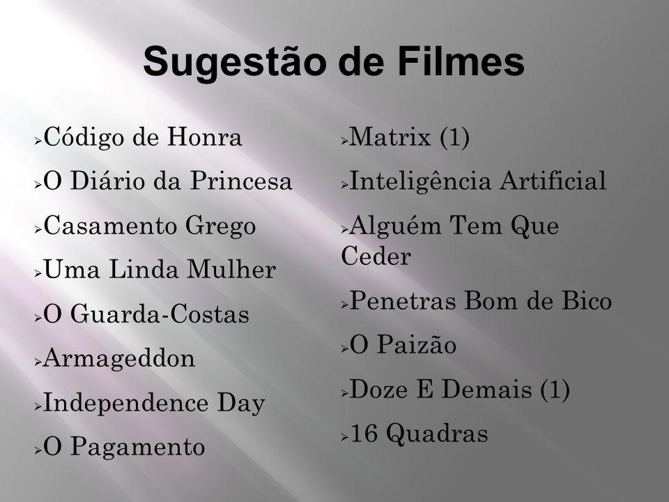Sugestão de Filmes Código de Honra O Diário da Princesa