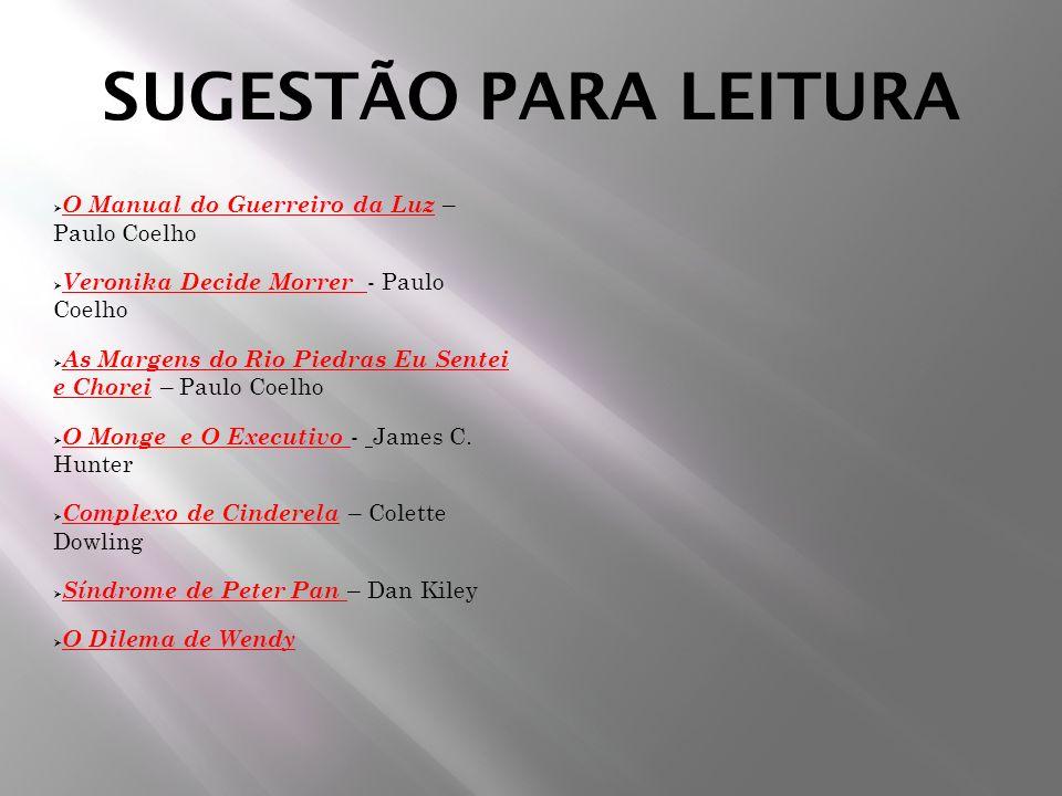 SUGESTÃO PARA LEITURA O Manual do Guerreiro da Luz – Paulo Coelho