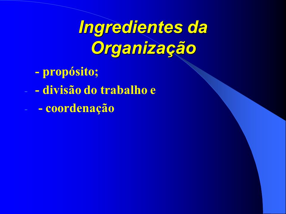 Ingredientes da Organização