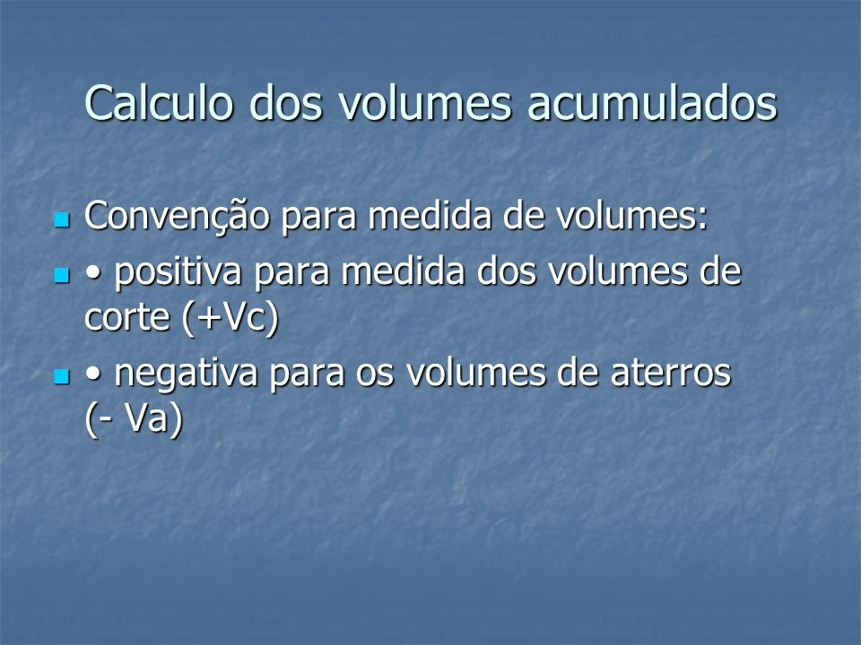 Calculo dos volumes acumulados