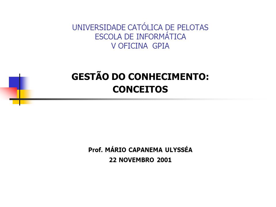 UNIVERSIDADE CATÓLICA DE PELOTAS ESCOLA DE INFORMÁTICA V OFICINA GPIA