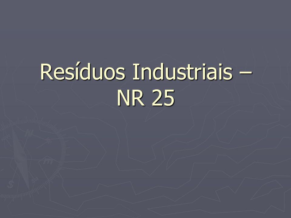 Resíduos Industriais – NR 25