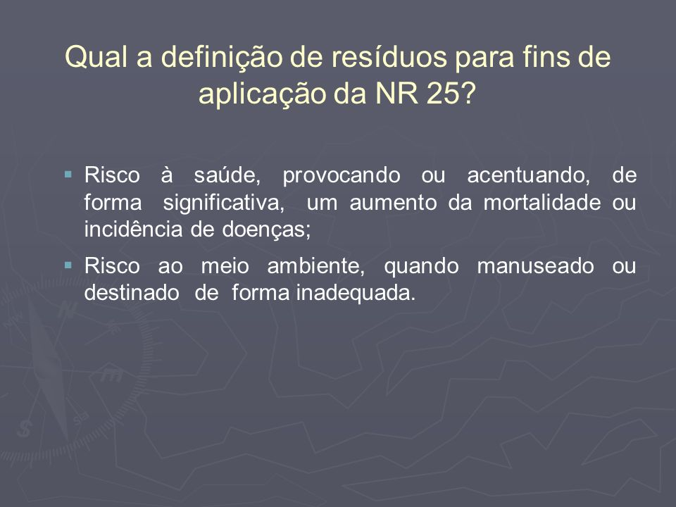Qual a definição de resíduos para fins de aplicação da NR 25