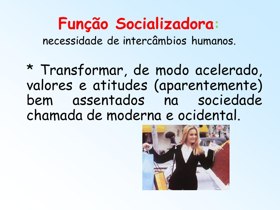 Função Socializadora: