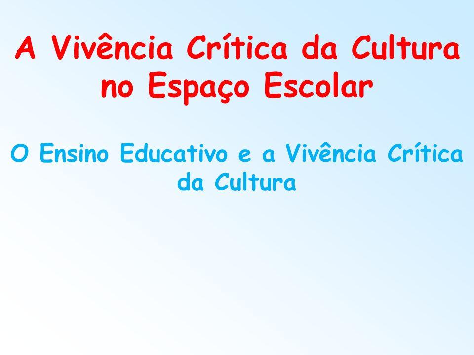 A Vivência Crítica da Cultura no Espaço Escolar