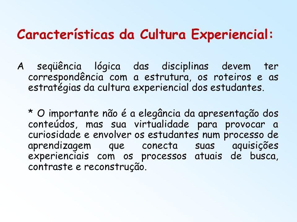 Características da Cultura Experiencial: