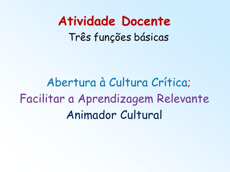 Atividade Docente Abertura à Cultura Crítica;