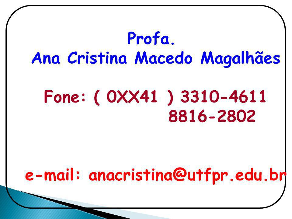 Ana Cristina Macedo Magalhães e-mail: anacristina@utfpr.edu.br