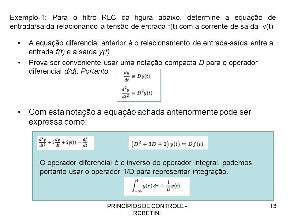 Exemplo-1: Para o filtro RLC da figura abaixo, determine a equação de entrada/saída relacionando a tensão de entrada f(t) com a corrente de saída y(t)