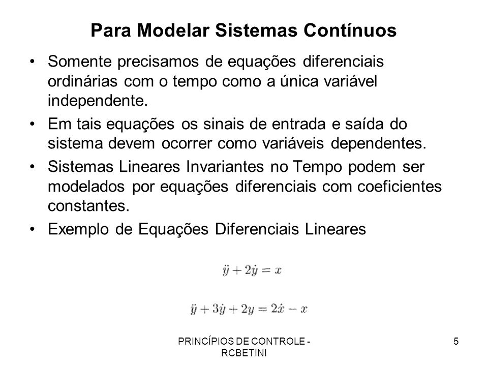 Para Modelar Sistemas Contínuos