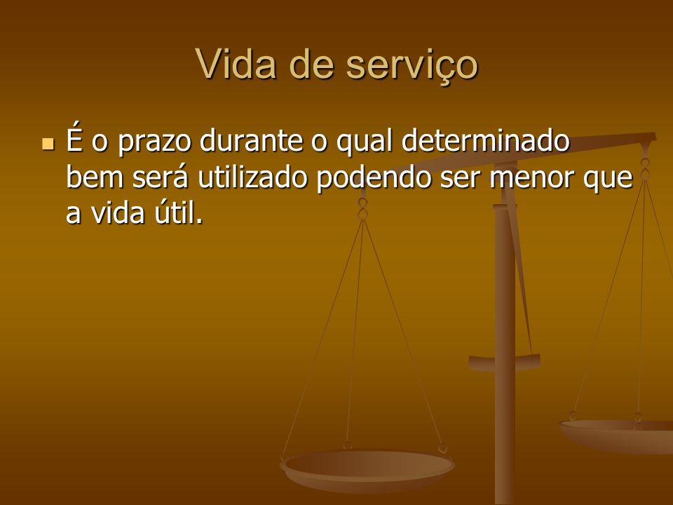Vida de serviço É o prazo durante o qual determinado bem será utilizado podendo ser menor que a vida útil.