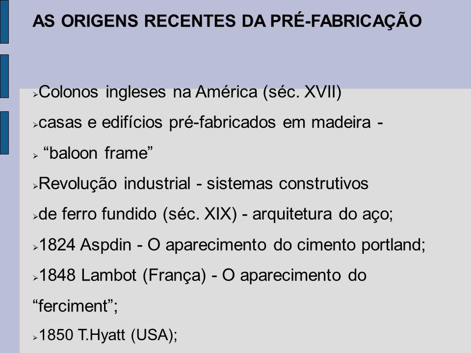 AS ORIGENS RECENTES DA PRÉ-FABRICAÇÃO
