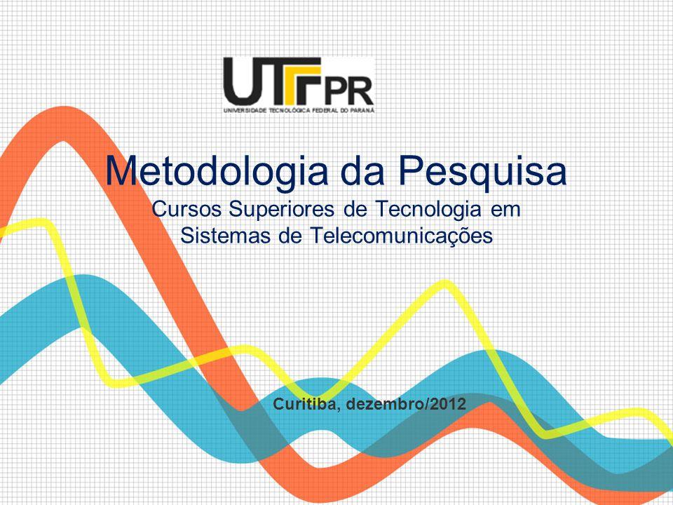 Metodologia da Pesquisa Cursos Superiores de Tecnologia em Sistemas de Telecomunicações