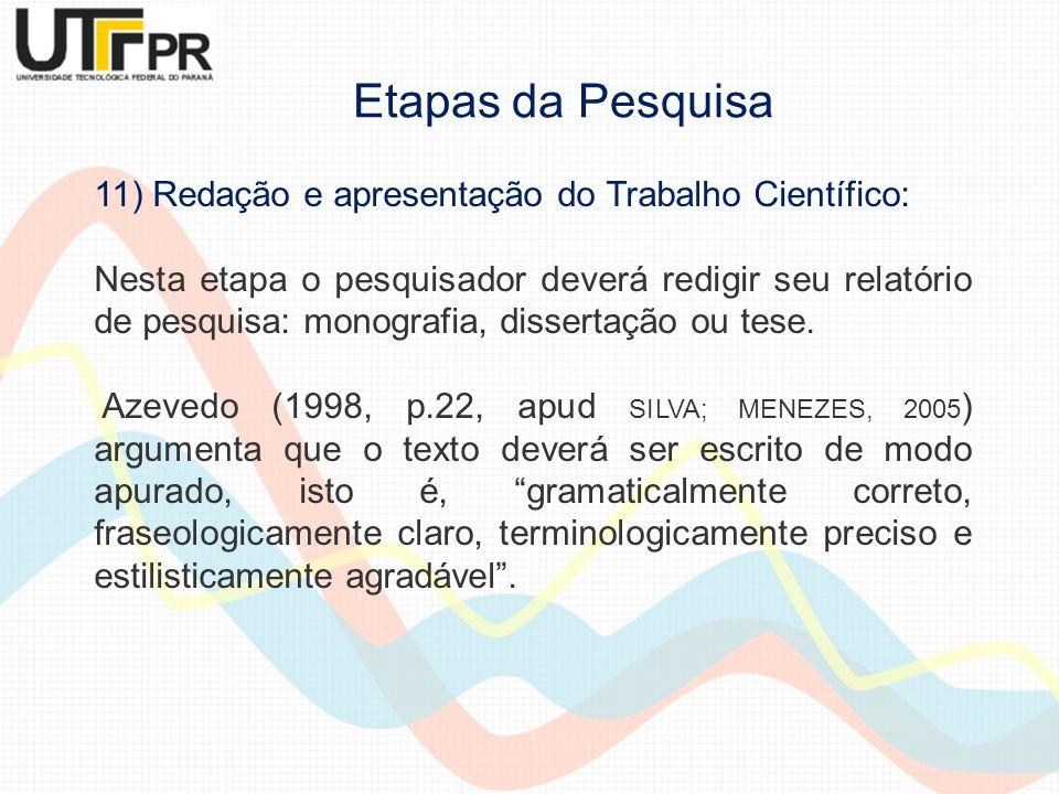 Etapas da Pesquisa 11) Redação e apresentação do Trabalho Científico: