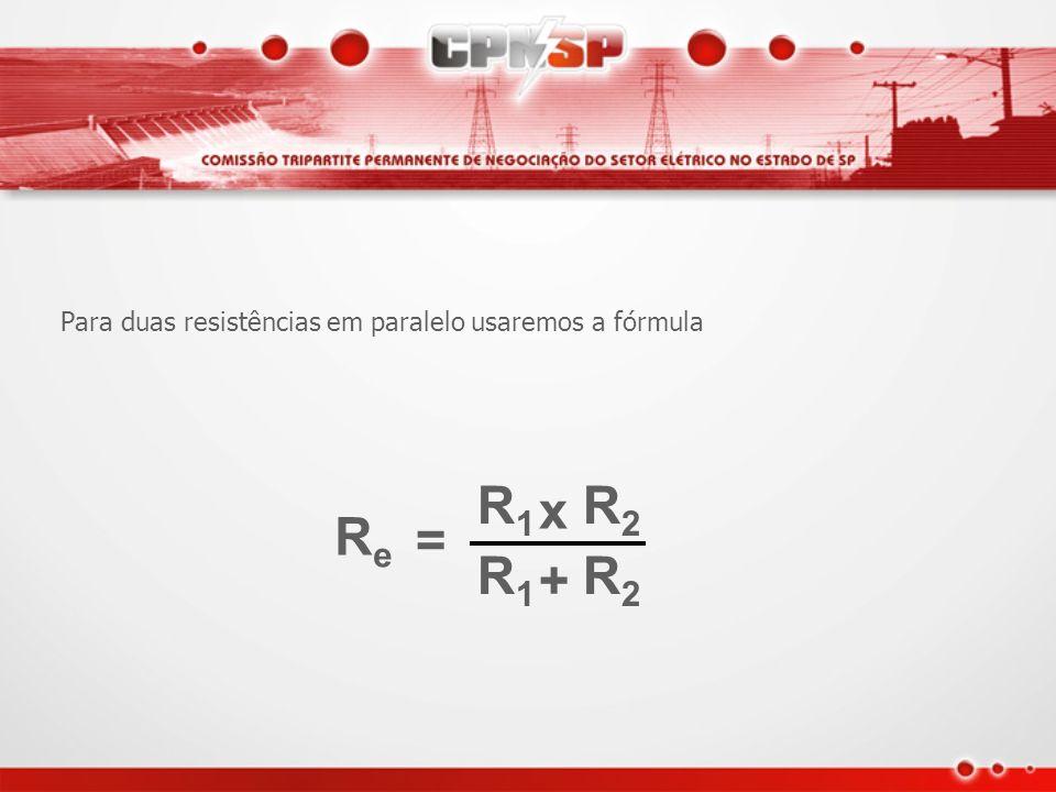 Para duas resistências em paralelo usaremos a fórmula