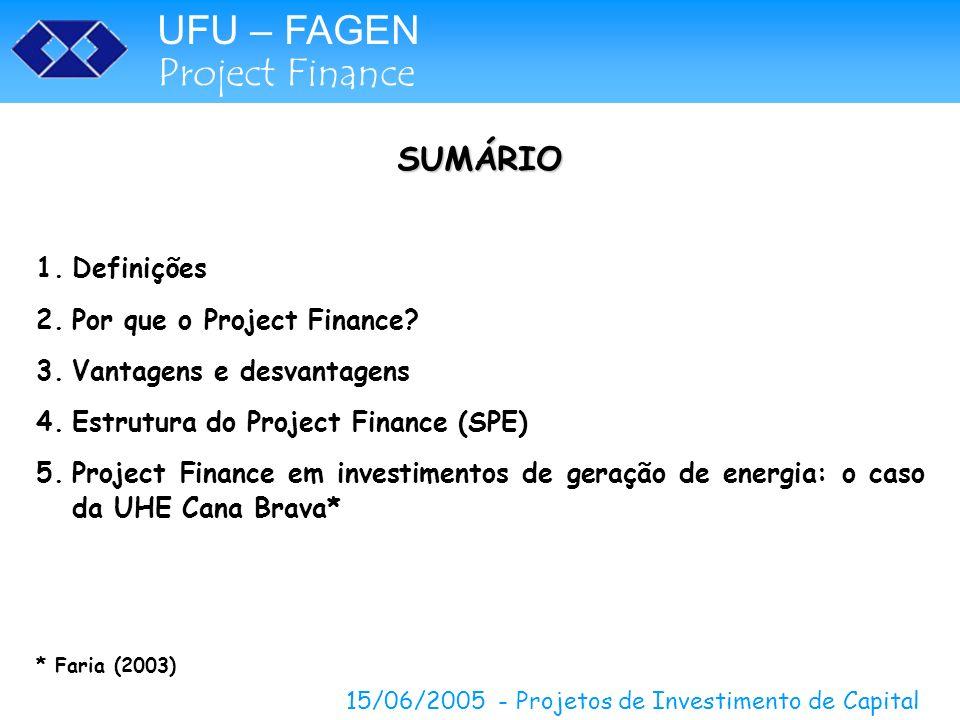 SUMÁRIO Definições Por que o Project Finance Vantagens e desvantagens
