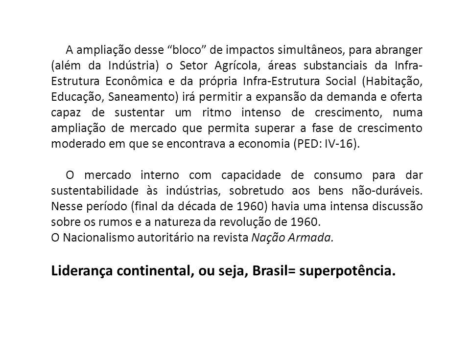 Liderança continental, ou seja, Brasil= superpotência.