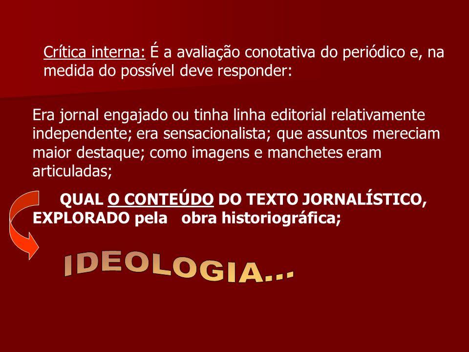 Crítica interna: É a avaliação conotativa do periódico e, na medida do possível deve responder: